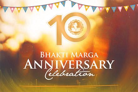 Bhakti Marga 10 Year Anniversary